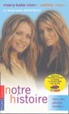 Mary-Kate Olsen et Ashley Olsen - Notre histoire.