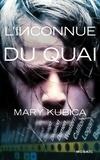 Mary Kubica - L'inconnue du quai.