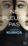 Mary Kubica - Ne pleure pas.