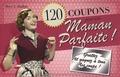 Mary L Baileys - 120 coupons pour une Maman Parfaite !.