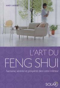 Lart du Feng Shui - Harmonie, sérénité et prospérité dans votre intérieur.pdf