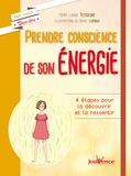 Mary Laure Teyssedre - Prendre conscience de son énergie - 4 étapes pour la découvrir et la ressentir.