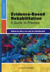 Mary Law et Joy MacDermid - Evidence-Based Rehabilitation - A Guide to Practice.