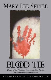 Mary Lee Settle - Blood Tie.