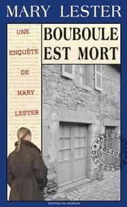 Mary Lester - Les enquêtes de Mary Lester Tome 28 : Bouboule est mort.