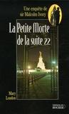 Mary London - La Petite Morte de la Suite 22 - Une enquête de sir Malcolm Ivory.