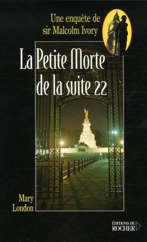 La Petite Morte de la Suite 22. Une enquête de sir Malcolm Ivory