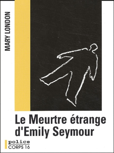 Mary London - Le meurtre étrange d'Emily Seymour.