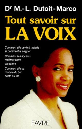 Mary-Louise Dutoit-Marco - Tout savoir sur la voix.