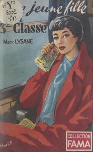 Mary Lysane - Une jeune fille en troisième classe.