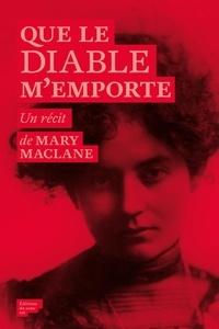 Mary MacLane - Que le diable m'emporte.