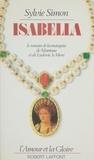 Mary-Manz Simon - Isabella - Le roman de la marquise de Mantoue et de Ludovic le More.