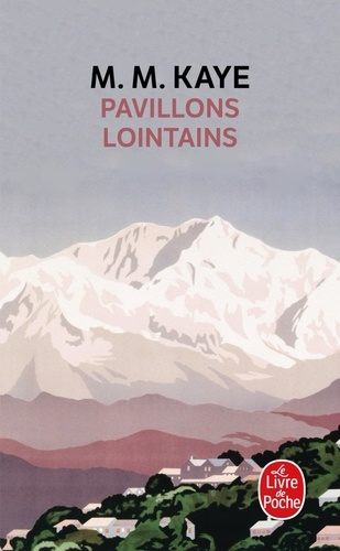 Mary Margaret Kaye - Pavillons lointains.