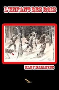 Mary Marleyne - L'enfant des bois.