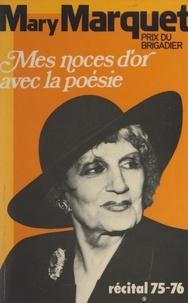 Mary Marquet et Jean-Laurent Cochet - Mes noces d'or avec la poésie - Récitals 1975-1976.