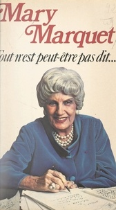 Mary Marquet et André Roussin - Tout n'est peut-être pas dit....