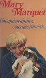 Mary Marquet et Bernard Gavoty - Vous qui m'aimiez, vous que j'aimais....