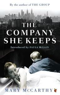 Mary McCarthy et Paula McLain - The Company She Keeps.