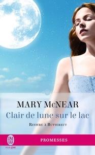 Mary McNear - Revivre à Butternut Tome 3 : Clair de lune sur le lac.