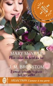 Mary McNear et J. M. Bronston - Sélection L'amour à ma porte - L'amour retombe toujours sur ses pattes ; Mon voisin du bord du lac.