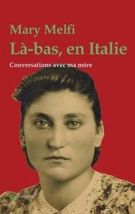 Mary Melfi et Claude Béland - Là-bas, en Italie.