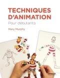 Mary Murphy - Techniques d'animation - Pour débutants.