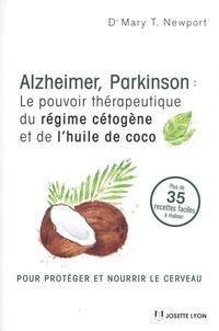 Alzheimer, Parkinson- Le pouvoir thérapeutique du régime cétogène et de l'huille de coco - Mary Newport  