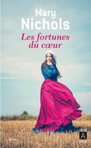 Mary Nichols - Les fortunes du coeur.