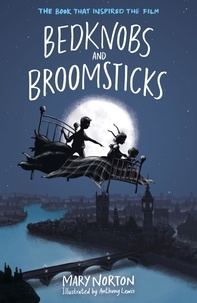 Mary Norton et Anthony Lewis - Bedknobs and Broomsticks.