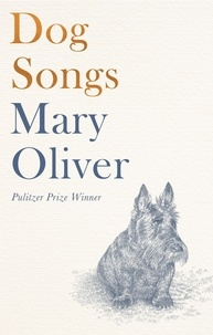 Mary Oliver - Dog Songs - Poems.