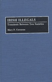 Mary-P Corcoran - Irish Illegals - Transients Between Two Societies.