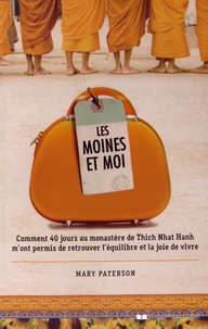 Les moines et moi - Comment 40 jours de retraite au monastère de Thich Nhat Hanh mont permis de retrouver léquilibre et la joie de vivre.pdf