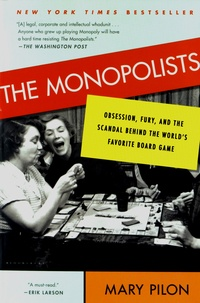 Mary Pilon - The Monopolists - Obsession, Fury, and the Scandal Behind the World's Favorite Board Game.