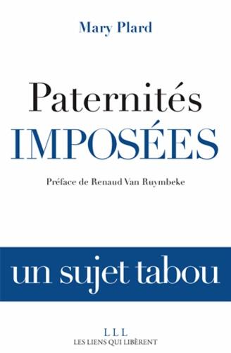 Mary Plard - Paternités imposées.