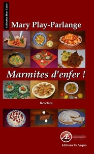Mary Play-Parlange - Marmites d'enfer.