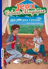 Mary Pope Osborne et Natalie Pope Osborne - 200 jeux pour s'amuser !.