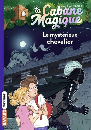La cabane magique, Tome 02. Le mystérieux chevalier