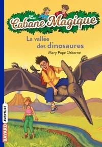 Mary Pope Osborne - La Cabane Magique Tome 1 : La vallée des dinosaures.