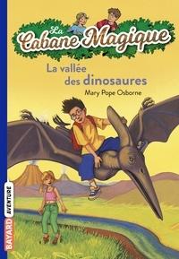 Marie-Hélène Delval - La cabane magique Tome 1 La vallée des dinosaures.