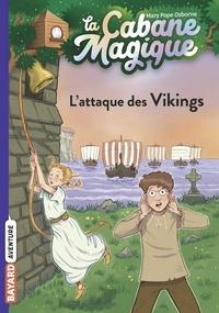Mary Pope Osborne - La cabane magique, Tome 10 - L'attaque des Vikings.