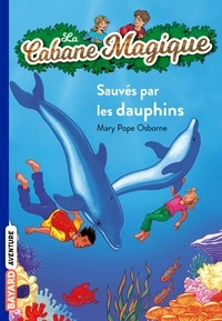 Mary Pope Osborne - La Cabane Magique Tome 12 : Sauvés par les dauphins !.