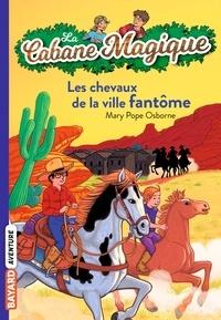Ebook pour mobiles téléchargement gratuit La cabane magique Tome 13 Les chevaux de la ville fantôme 9782747056489 in French par Mary Pope Osborne PDB MOBI