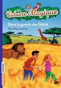Mary Pope Osborne - La cabane magique Tome 14 Dans la gueule des lions.