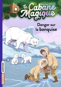 Mary Pope Osborne - La cabane magique, Tome 15 - Danger sur la banquise.