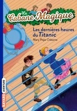 Mary Pope Osborne - La Cabane Magique Tome 16 : Les dernières heures du Titanic.