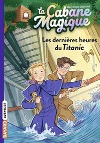 Mary Pope Osborne - La cabane magique, Tome 16 - Les dernières heures du Titanic.