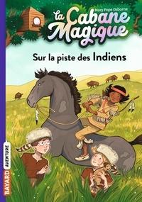 Mary Pope Osborne - La cabane magique Tome 17 : Sur la piste des Indiens.