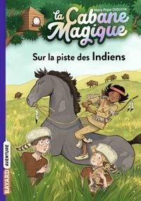 Mary Pope Osborne - La cabane magique, Tome 17 - Sur la piste des Indiens.