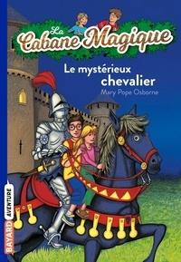 Philippe Masson et Mary Pope Osborne - La cabane magique Tome 2 Le mystérieux chevalier.