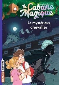 Mary Pope Osborne - La cabane magique Tome 2 : Le mystérieux chevalier.
